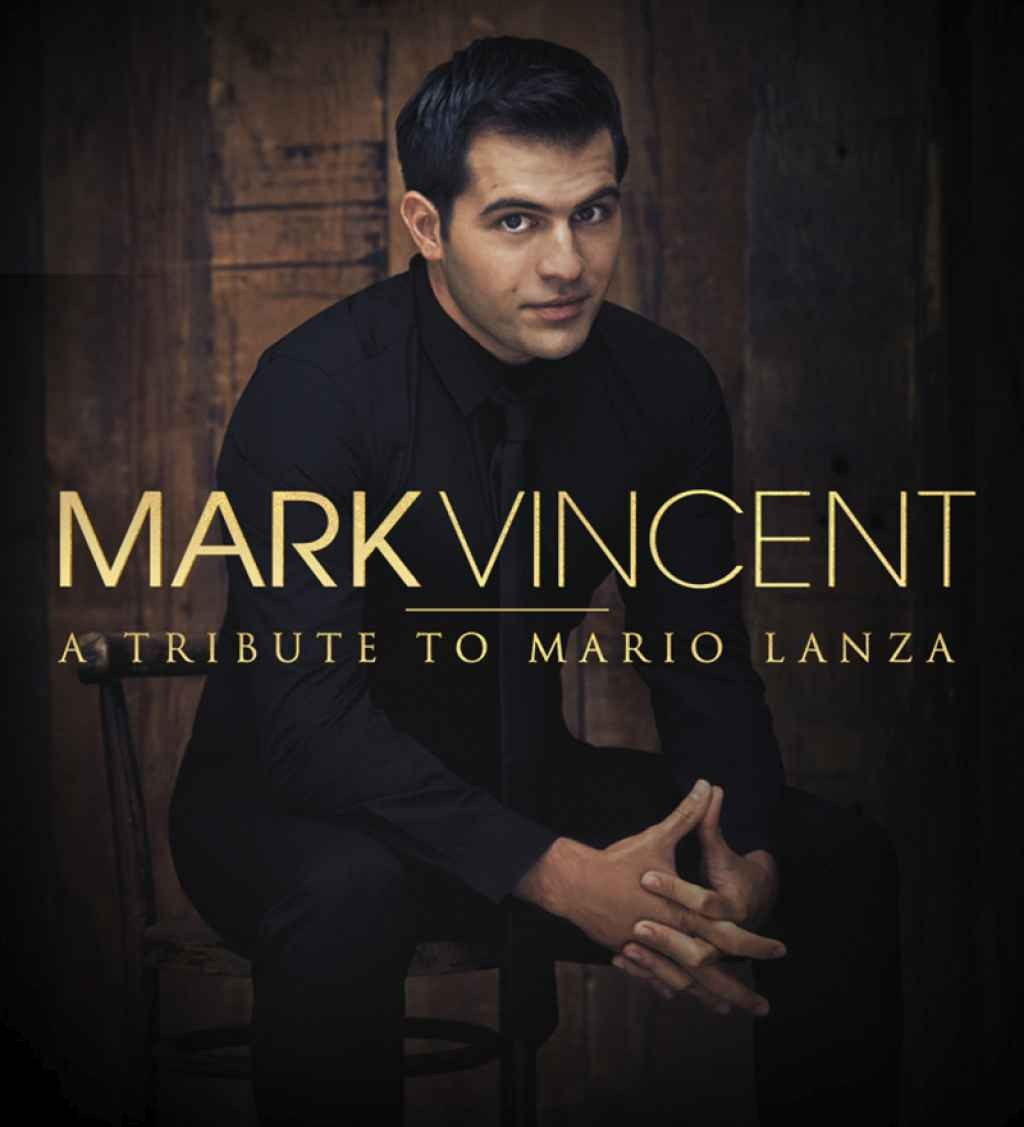 Artist Network presents Mark Vincent - A Tribute to Mario Lanza