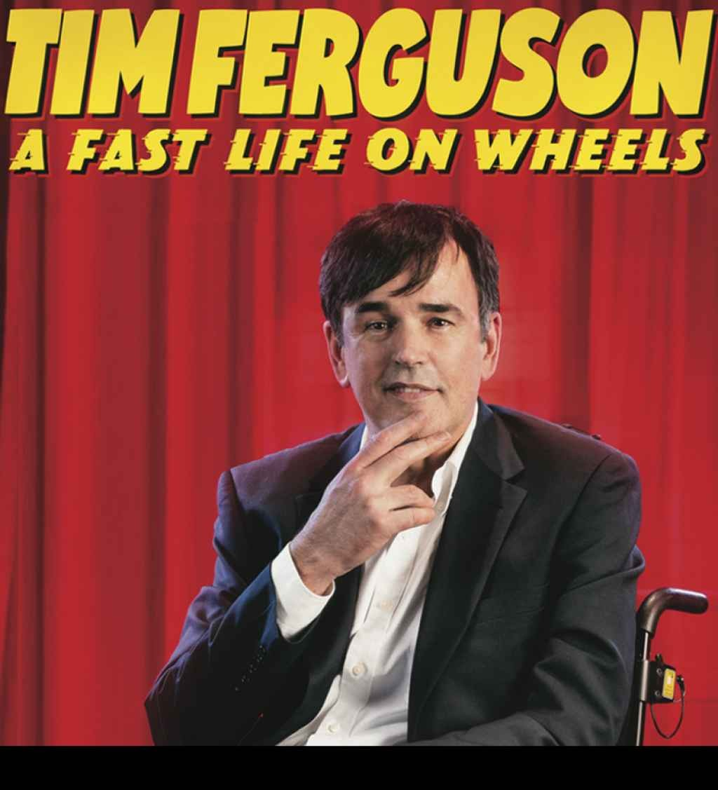 Carrie Hardie for Serious Comedy presents Tim Ferguson - A Fast Life on Wheels
