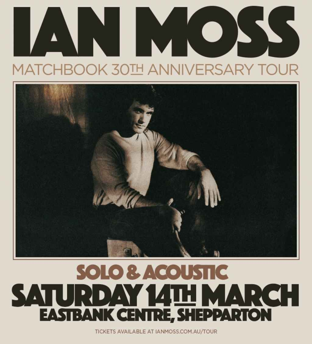 The Harbour Agency presents Ian Moss Matchbook 30th Anniversary Tour -- Solo & Acoustic