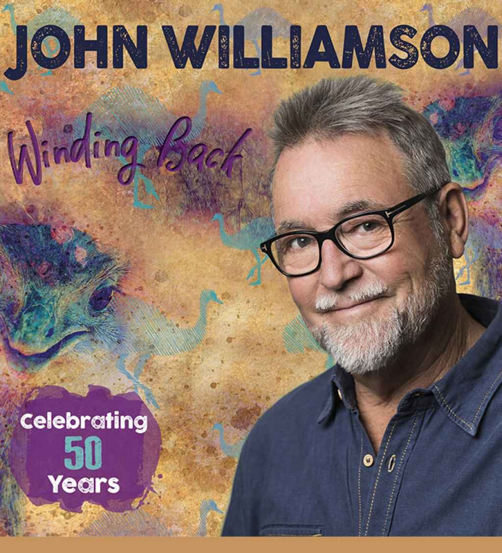 Artist Network presents John Williamson - Winding Back -- Celebrating 50 Years