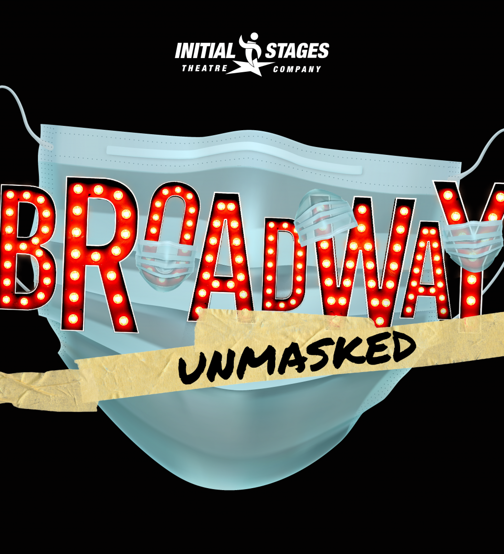 Initial Stages presents Broadway Unmasked -- Summer Workshop