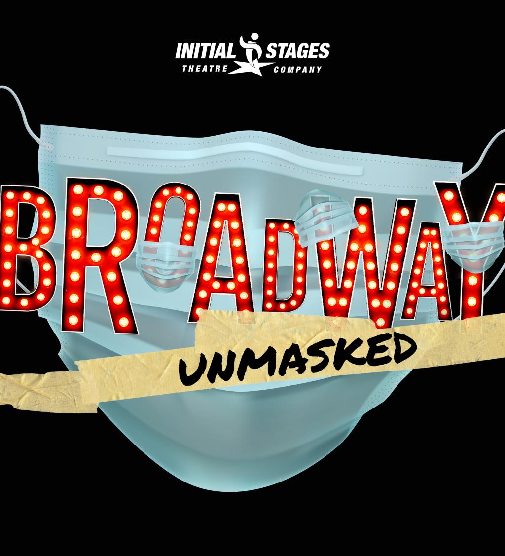 Initial Stages presents Broadway Unmasked -- Summer Workshop