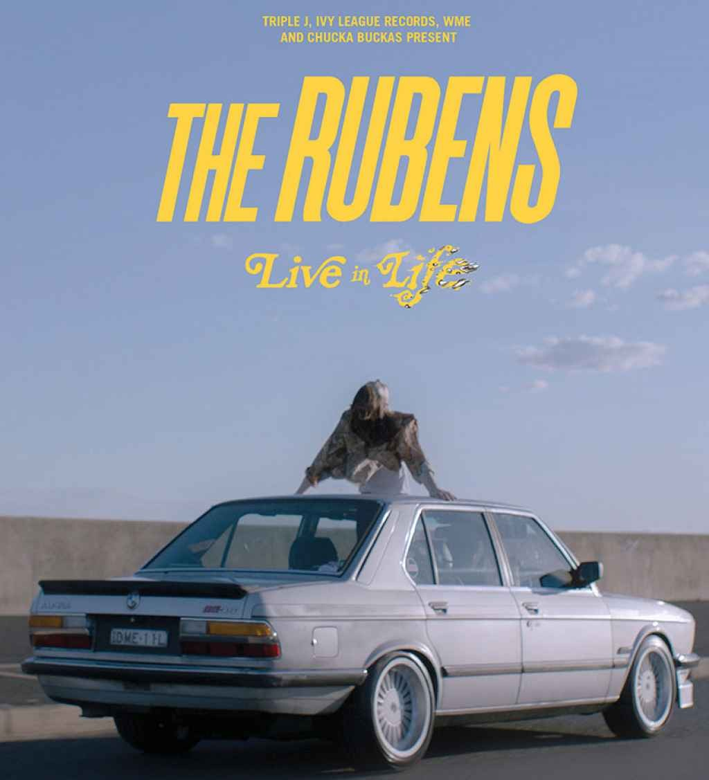 Triple J, Chucka Buckas and Ivy League Records Presents THE RUBENS -- Live in Life Tour
